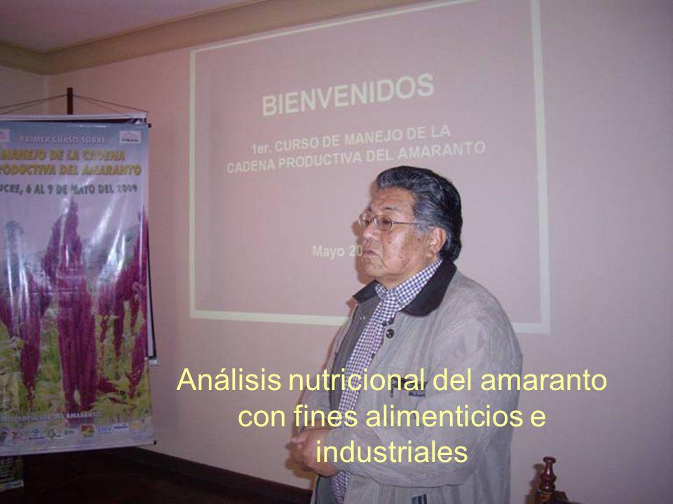 Análisis nutricional del amaranto con fines alimenticios e industriales