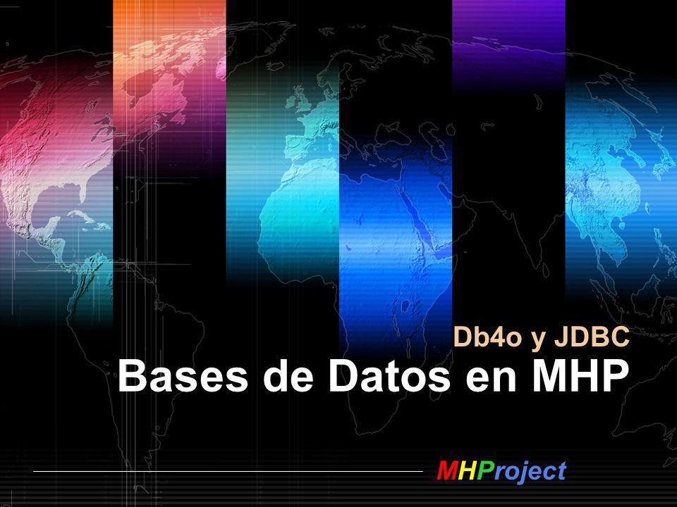 Db4o y JDBC Bases de Datos en MHP