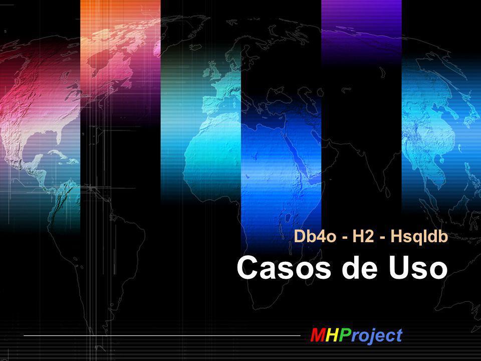 Db4o - H2 - Hsqldb Casos de Uso