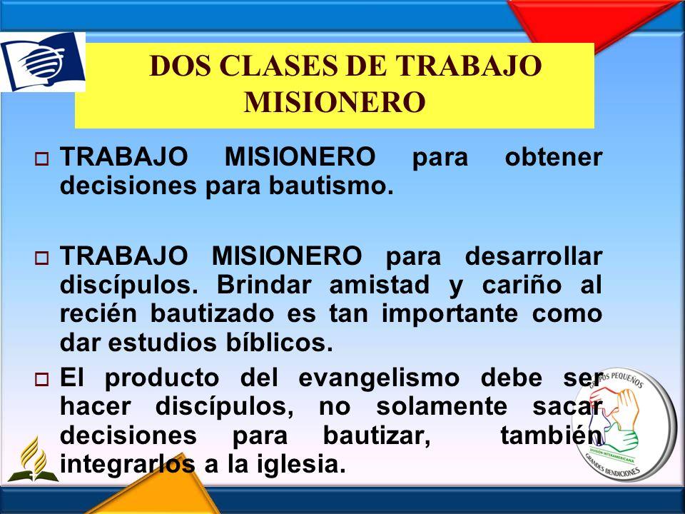 DOS CLASES DE TRABAJO MISIONERO