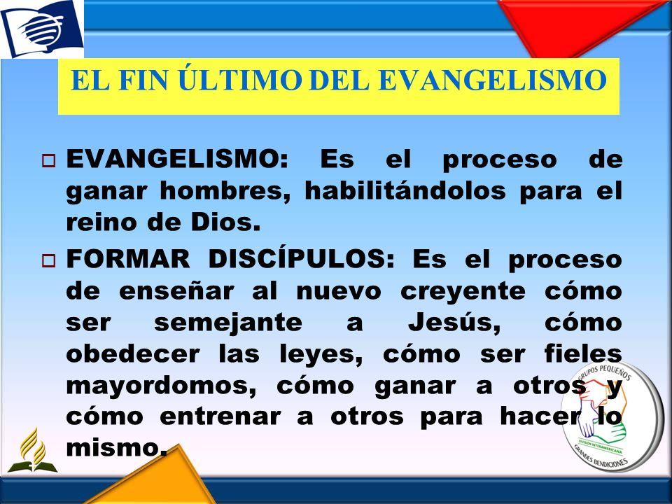 EL FIN ÚLTIMO DEL EVANGELISMO