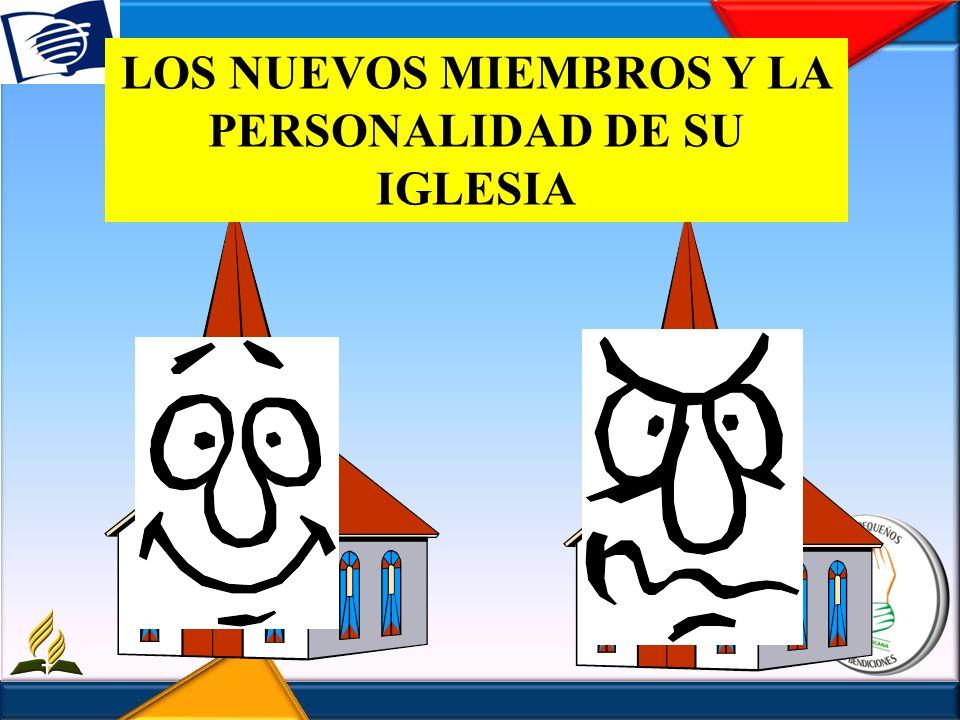 LOS NUEVOS MIEMBROS Y LA PERSONALIDAD DE SU IGLESIA