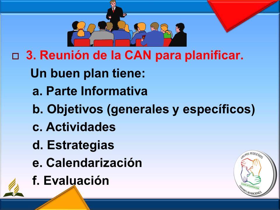 3. Reunión de la CAN para planificar. Un buen plan tiene: