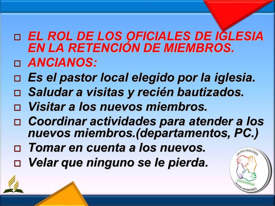 EL ROL DE LOS OFICIALES DE IGLESIA EN LA RETENCIÓN DE MIEMBROS.