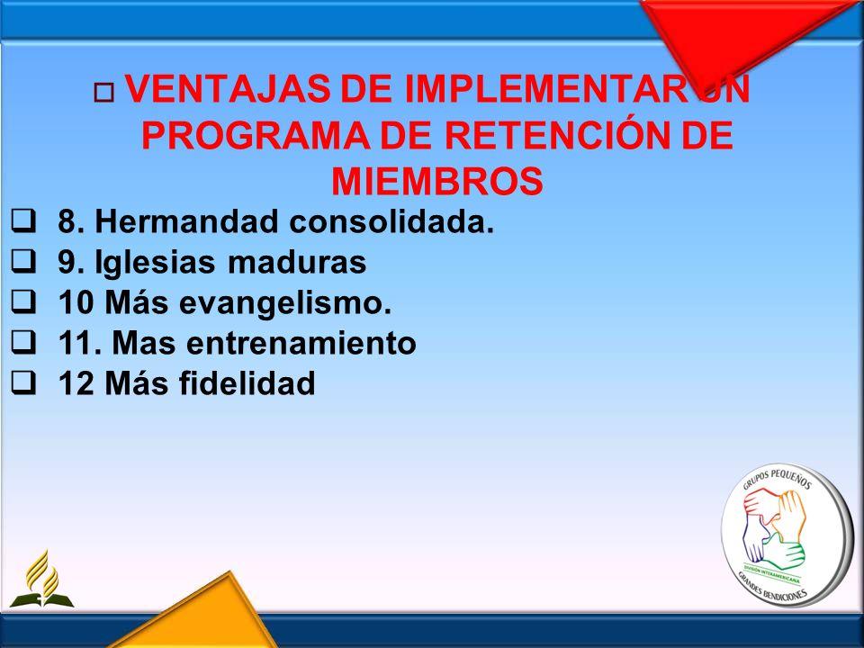 VENTAJAS DE IMPLEMENTAR UN PROGRAMA DE RETENCIÓN DE MIEMBROS