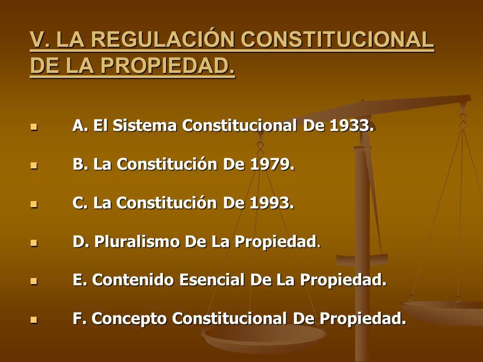 V. LA REGULACIÓN CONSTITUCIONAL DE LA PROPIEDAD.