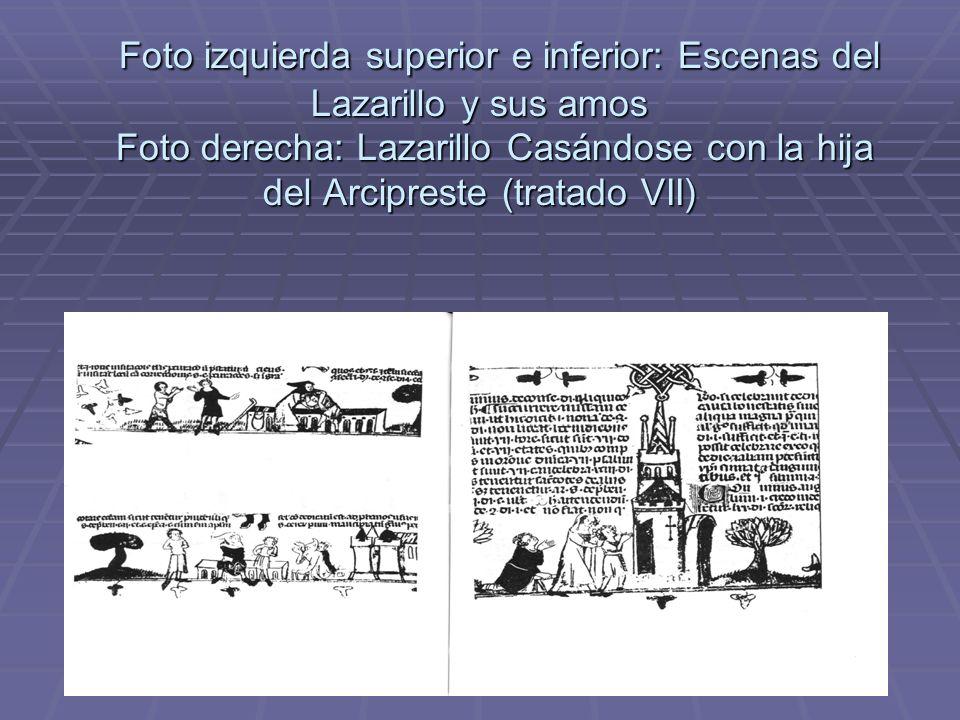 Foto izquierda superior e inferior: Escenas del Lazarillo y sus amos Foto derecha: Lazarillo Casándose con la hija del Arcipreste (tratado VII)