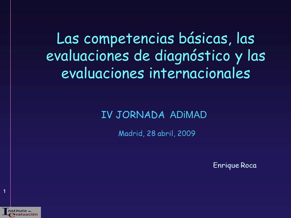 Las competencias básicas, las evaluaciones de diagnóstico y las evaluaciones internacionales