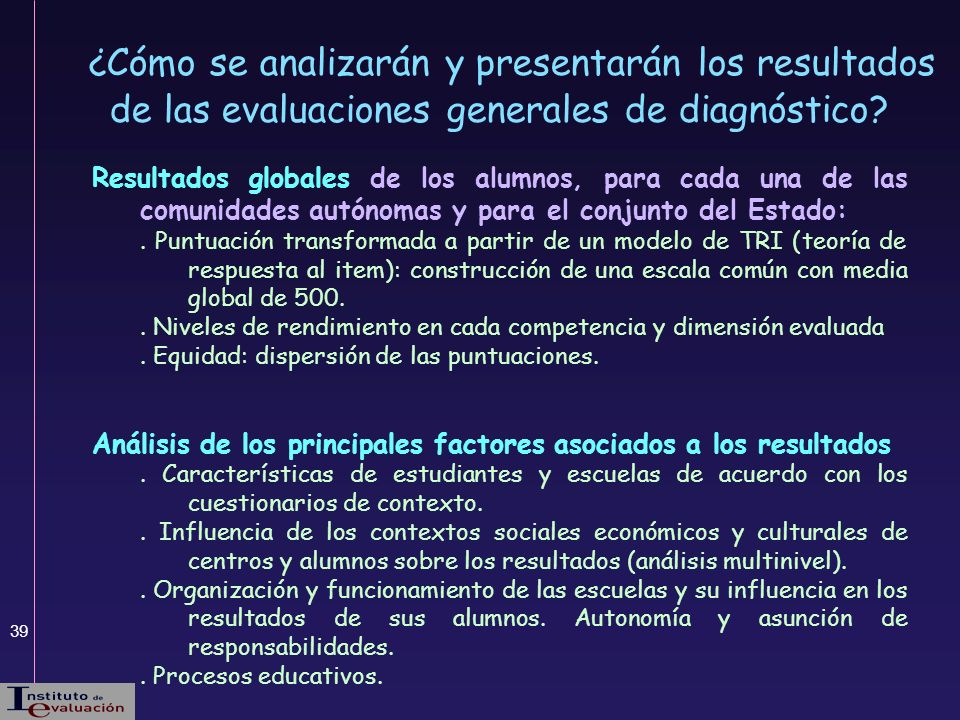 ¿Cómo se analizarán y presentarán los resultados de las evaluaciones generales de diagnóstico