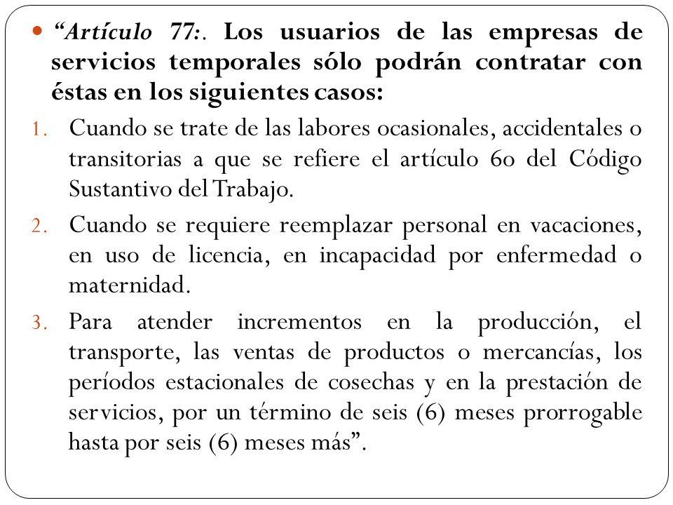 Artículo 77:. Los usuarios de las empresas de servicios temporales sólo podrán contratar con éstas en los siguientes casos: