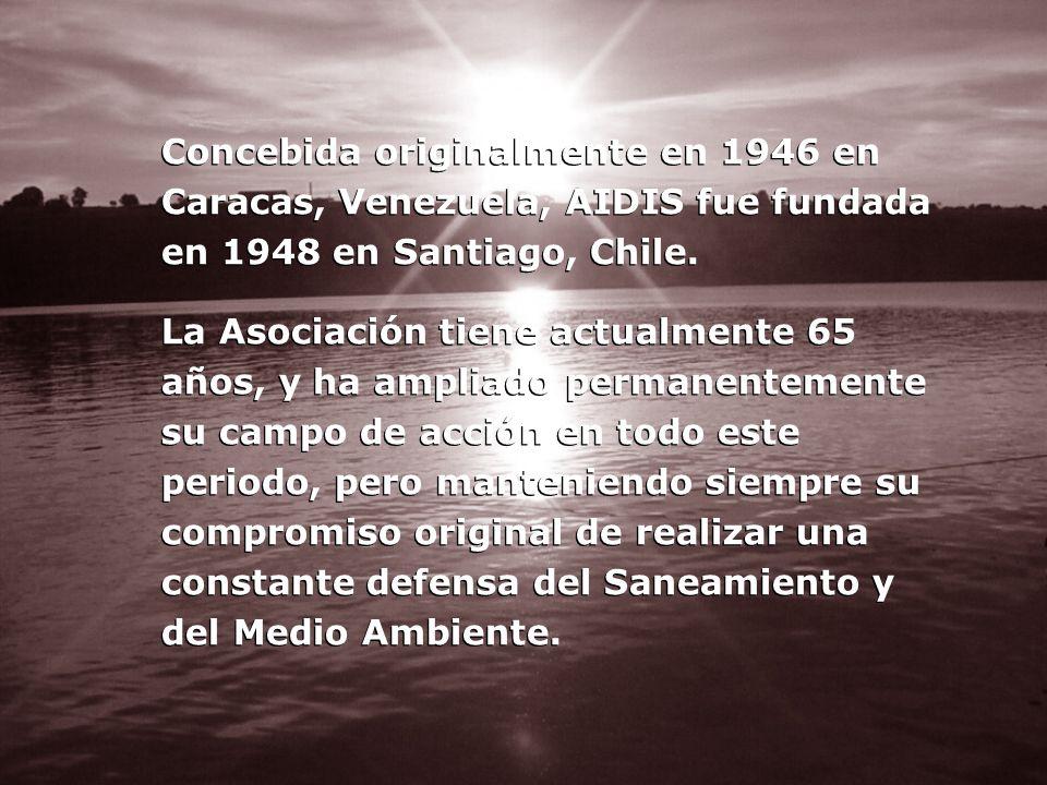 Concebida originalmente en 1946 en Caracas, Venezuela, AIDIS fue fundada en 1948 en Santiago, Chile.