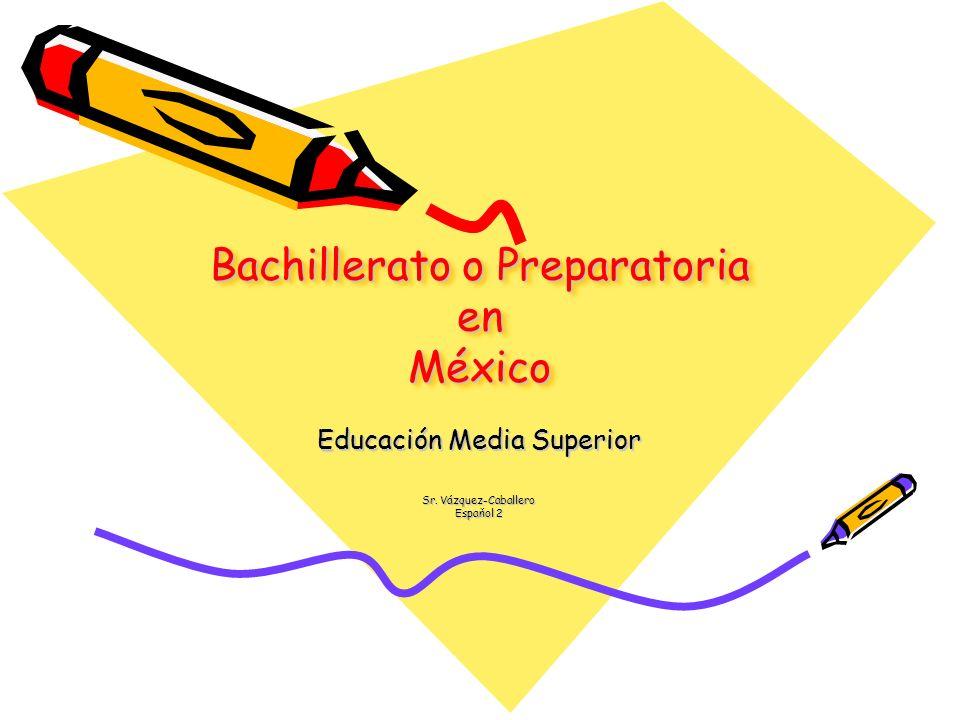 Bachillerato o Preparatoria en México