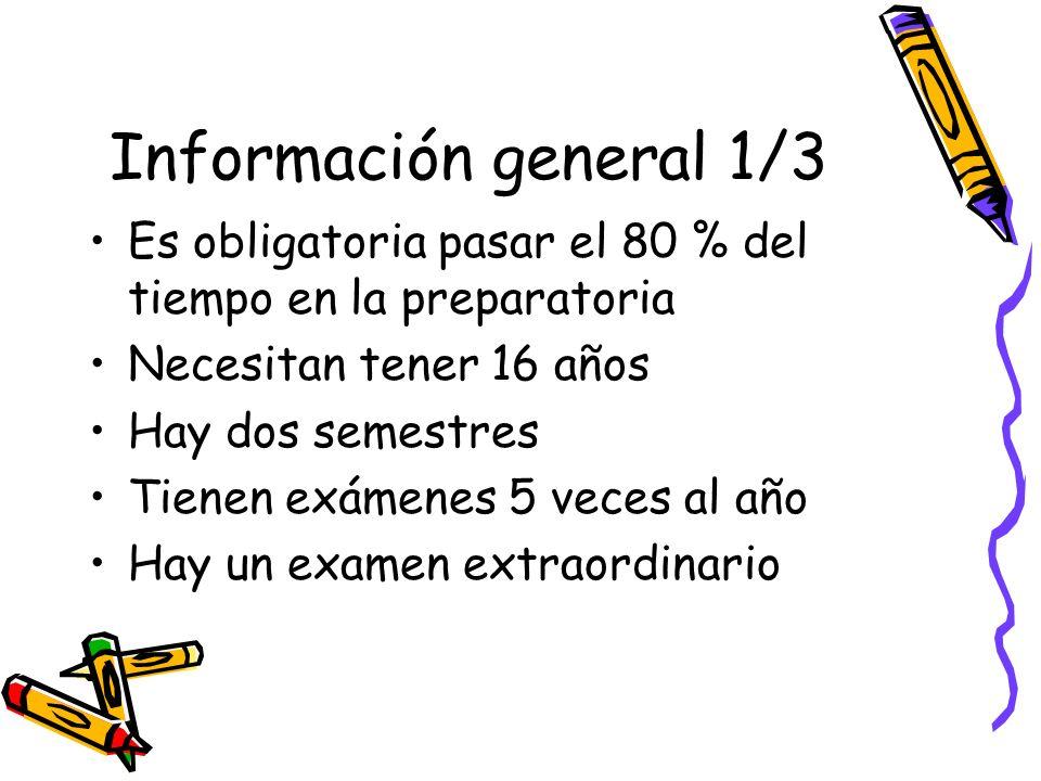 Información general 1/3 Es obligatoria pasar el 80 % del tiempo en la preparatoria. Necesitan tener 16 años.