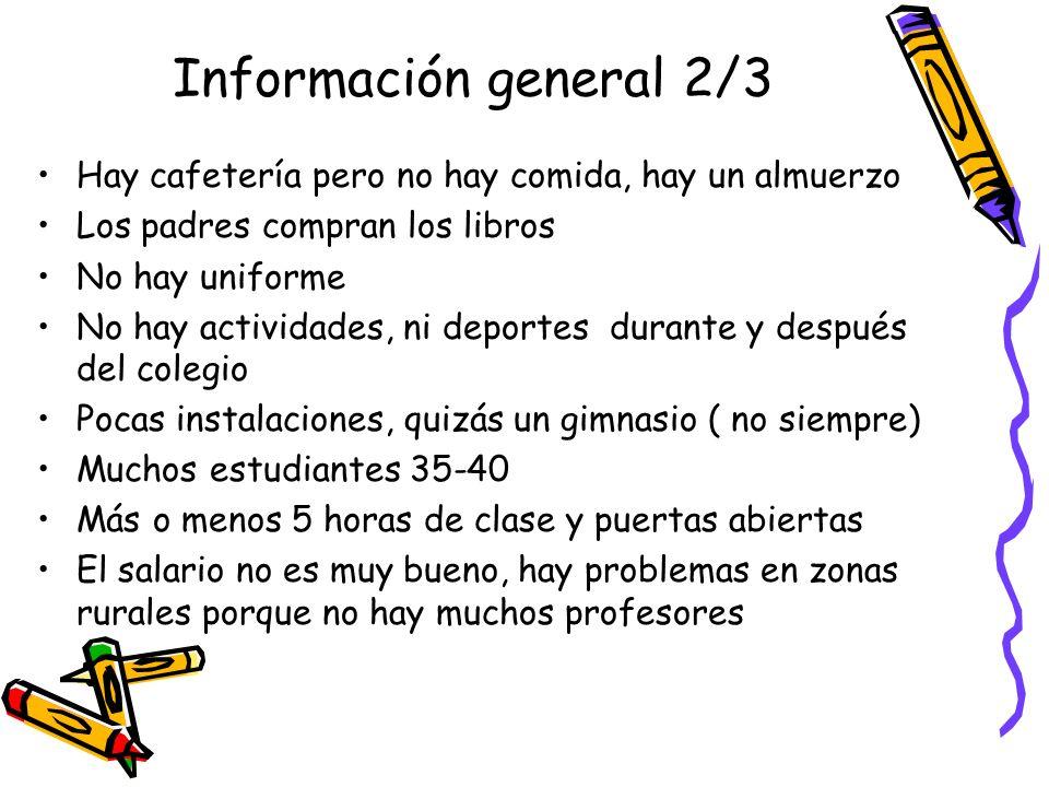 Información general 2/3 Hay cafetería pero no hay comida, hay un almuerzo. Los padres compran los libros.