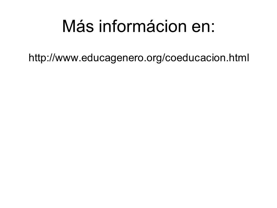 Más informácion en: http://www.educagenero.org/coeducacion.html
