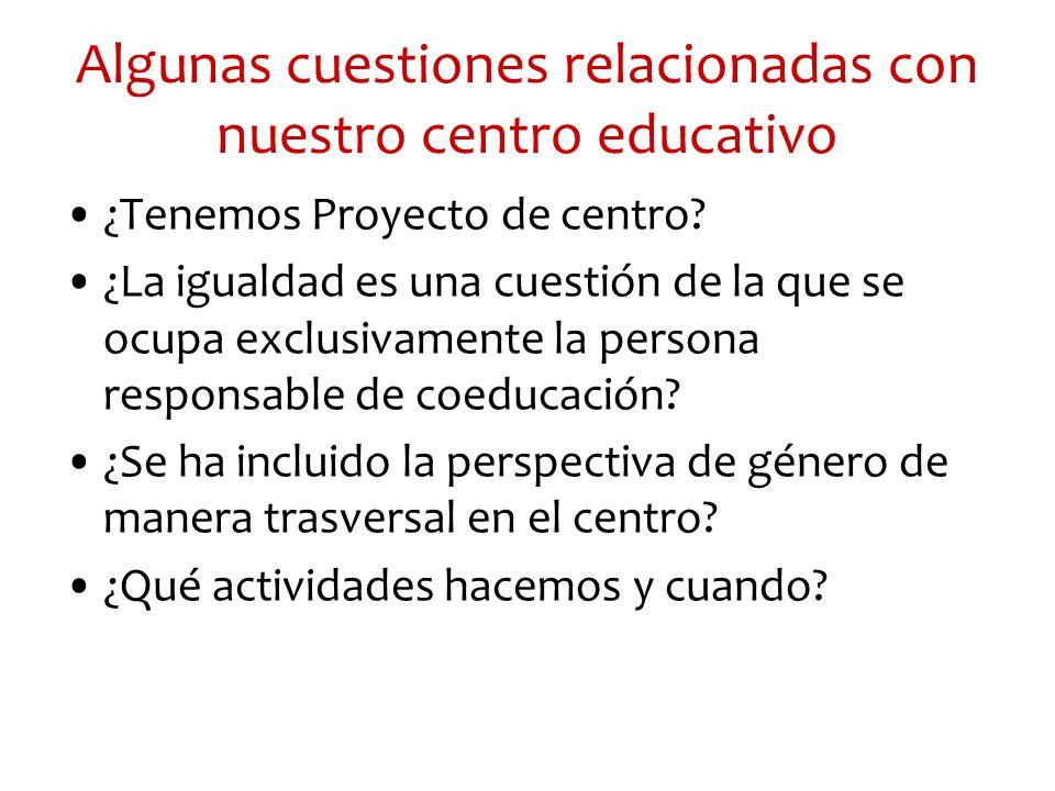 Algunas cuestiones relacionadas con nuestro centro educativo