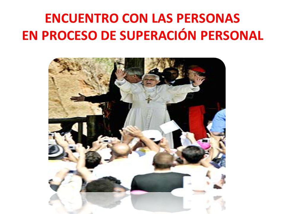 ENCUENTRO CON LAS PERSONAS EN PROCESO DE SUPERACIÓN PERSONAL