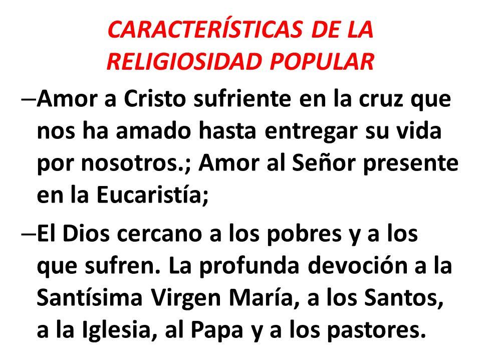 CARACTERÍSTICAS DE LA RELIGIOSIDAD POPULAR
