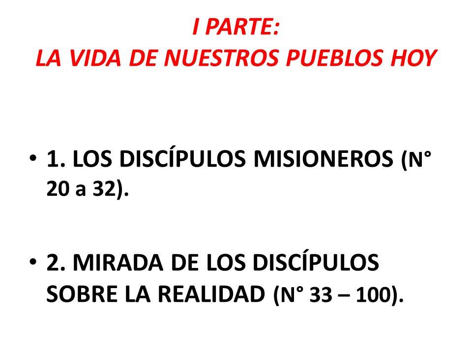 I PARTE: LA VIDA DE NUESTROS PUEBLOS HOY