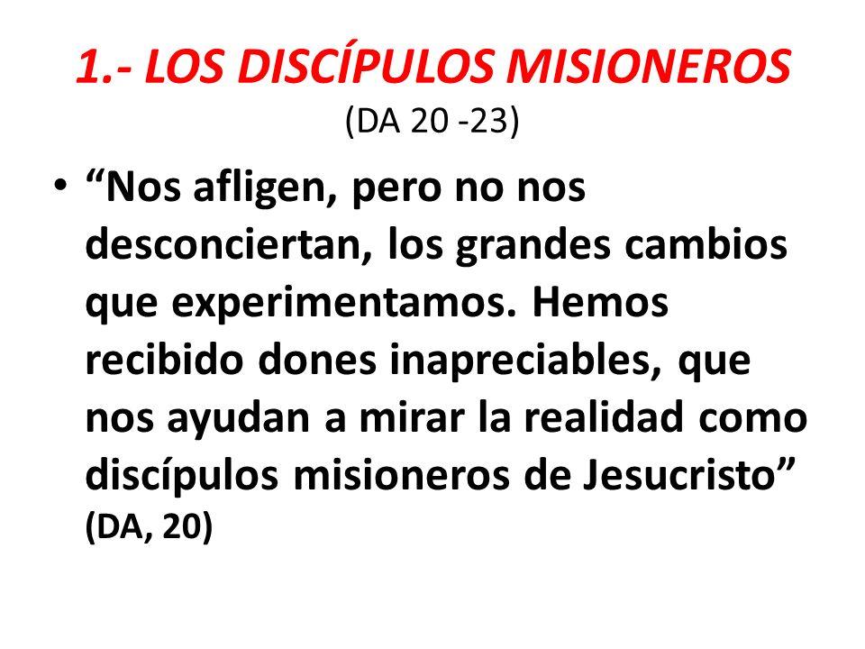 1.- LOS DISCÍPULOS MISIONEROS (DA 20 -23)