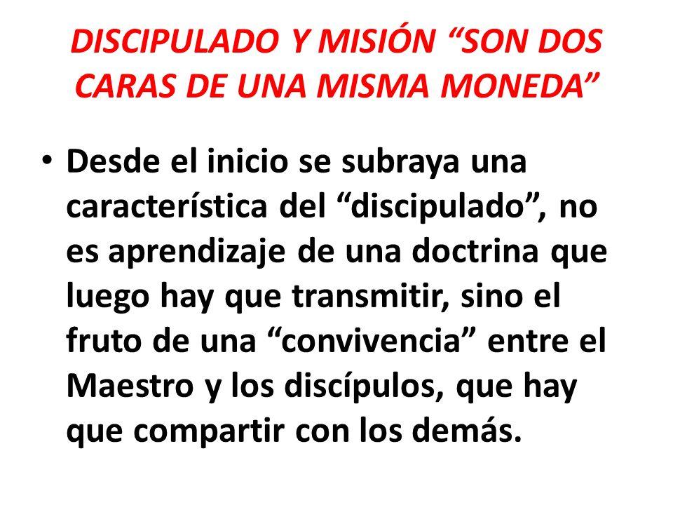 DISCIPULADO Y MISIÓN SON DOS CARAS DE UNA MISMA MONEDA