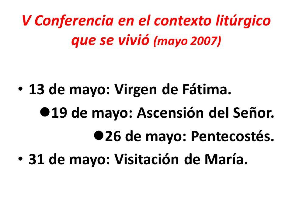 V Conferencia en el contexto litúrgico que se vivió (mayo 2007)