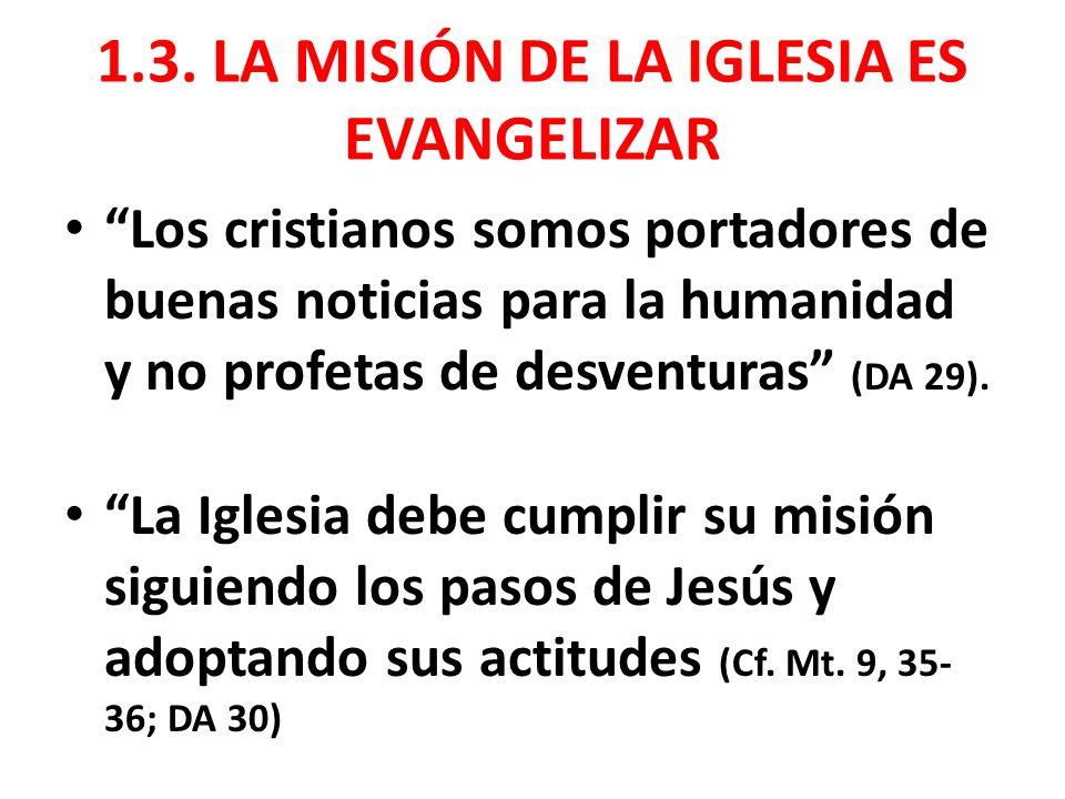 1.3. LA MISIÓN DE LA IGLESIA ES EVANGELIZAR