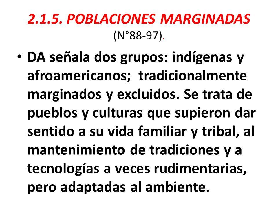 2.1.5. POBLACIONES MARGINADAS (N°88-97).