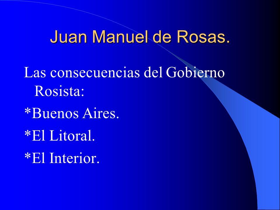 Juan Manuel de Rosas. Las consecuencias del Gobierno Rosista: