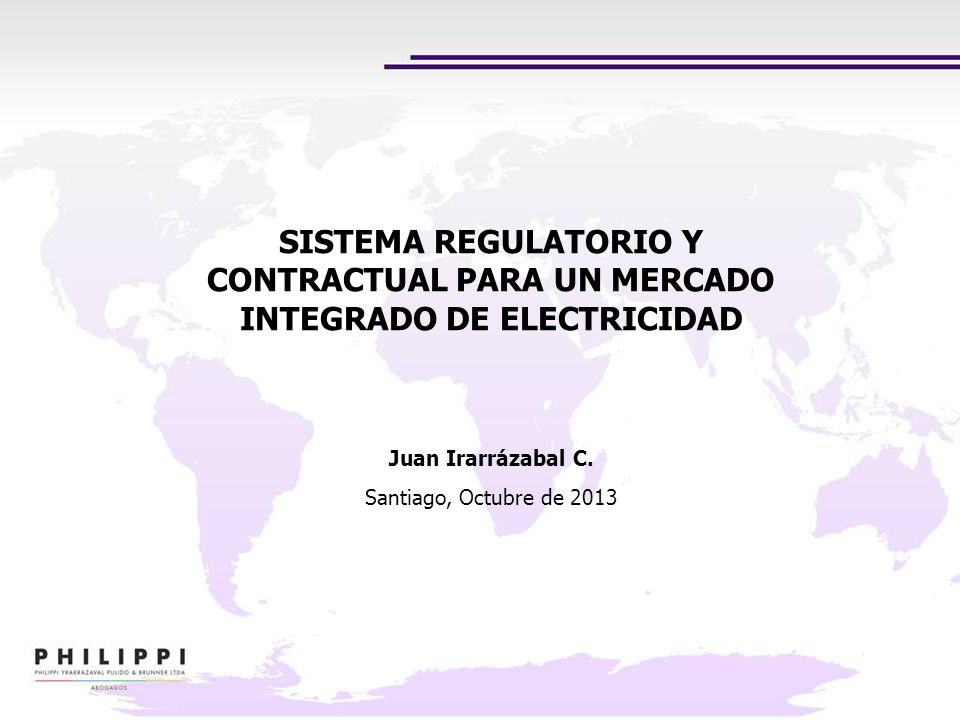 SISTEMA REGULATORIO Y CONTRACTUAL PARA UN MERCADO INTEGRADO DE ELECTRICIDAD