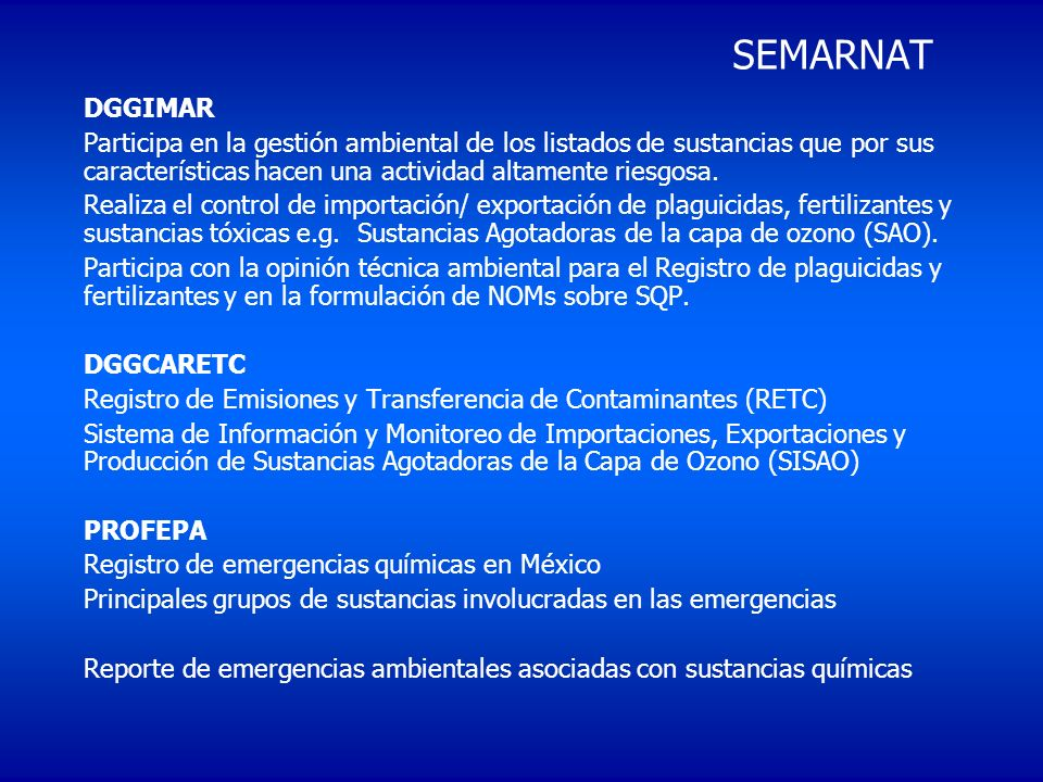 SEMARNATDGGIMAR. Participa en la gestión ambiental de los listados de sustancias que por sus características hacen una actividad altamente riesgosa.