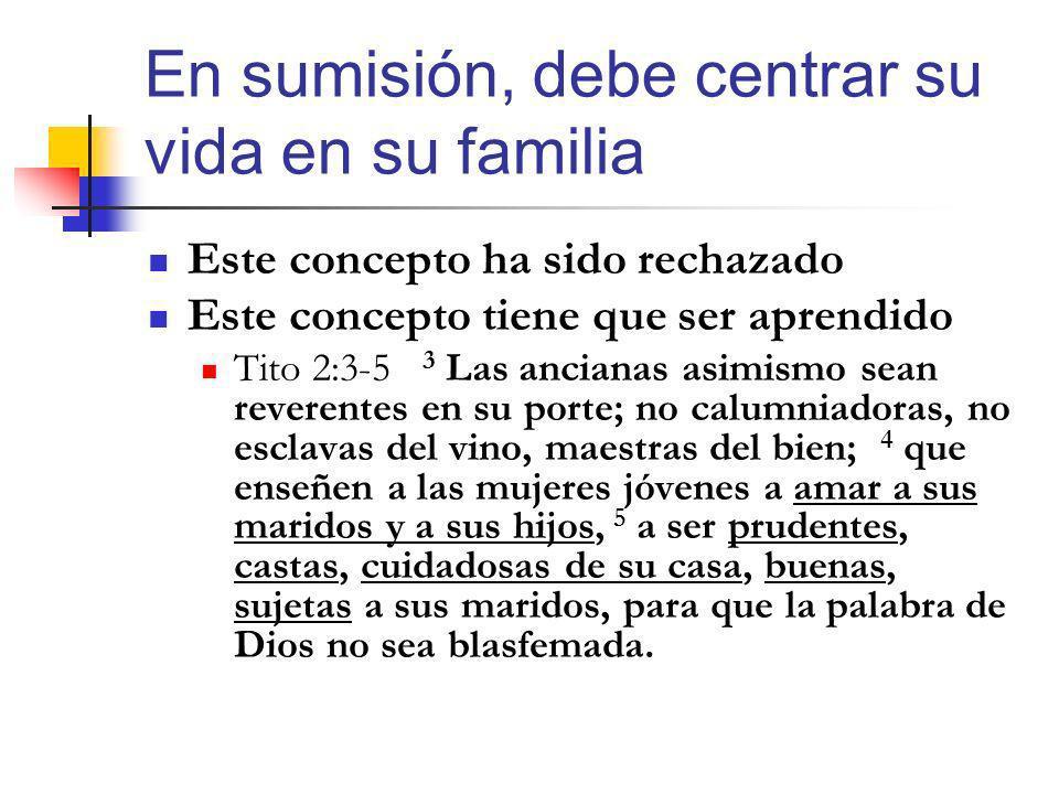 En sumisión, debe centrar su vida en su familia