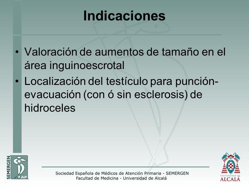 Indicaciones Valoración de aumentos de tamaño en el área inguinoescrotal.