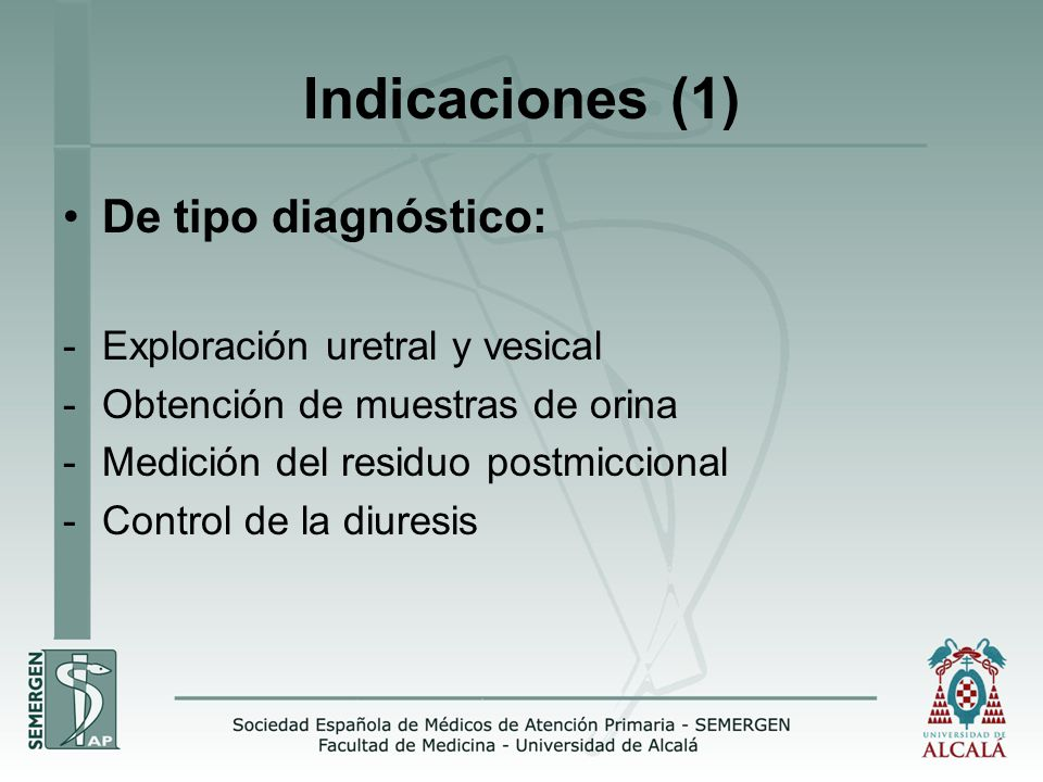 Indicaciones (1) De tipo diagnóstico: Exploración uretral y vesical