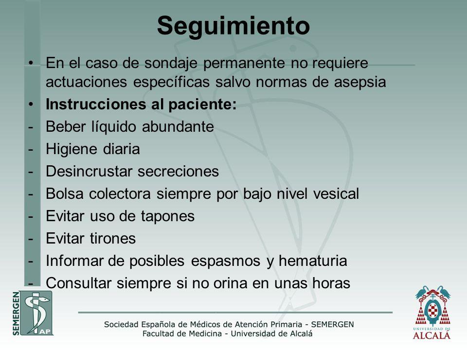 Seguimiento En el caso de sondaje permanente no requiere actuaciones específicas salvo normas de asepsia.