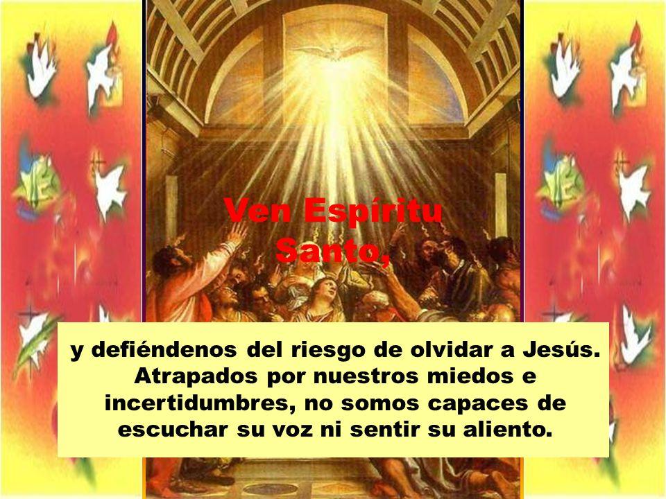 Ven Espíritu Santo,