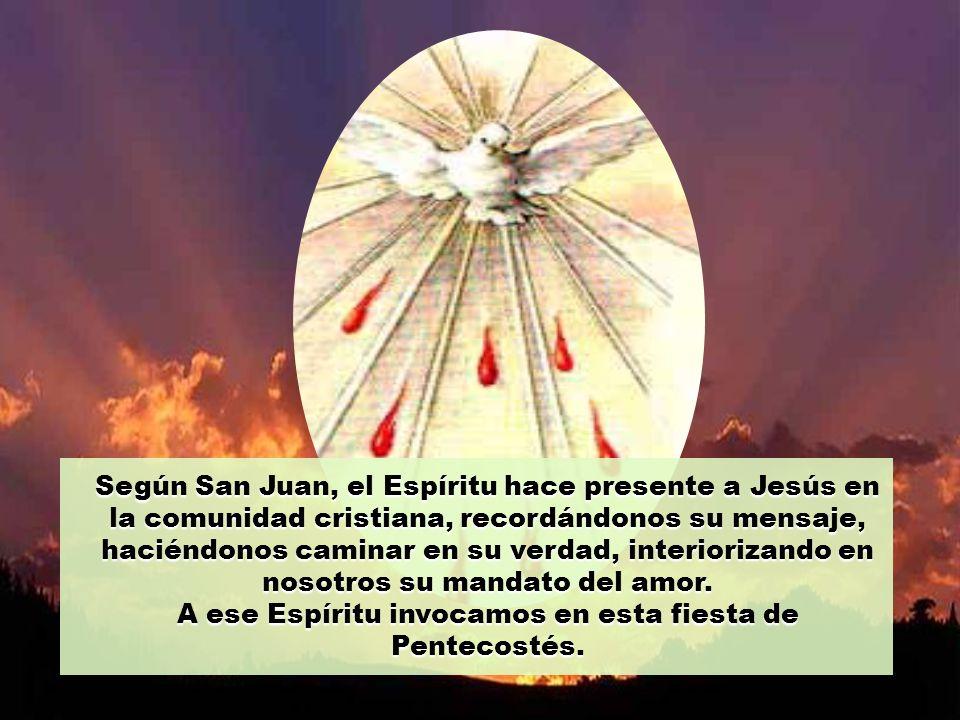A ese Espíritu invocamos en esta fiesta de Pentecostés.