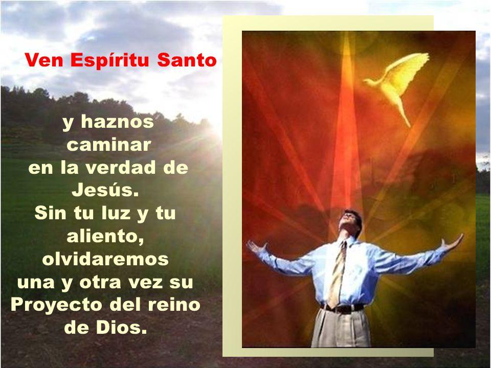 una y otra vez su Proyecto del reino de Dios.