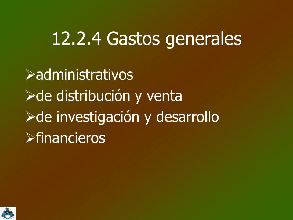 12.2.4 Gastos generales administrativos de distribución y venta