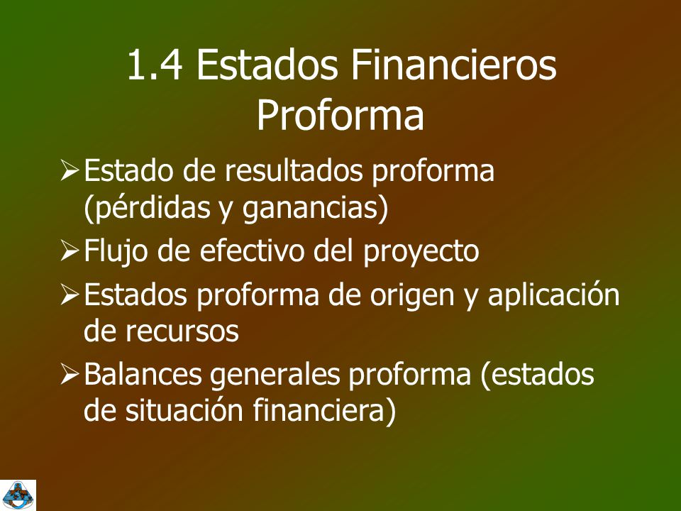 1.4 Estados Financieros Proforma