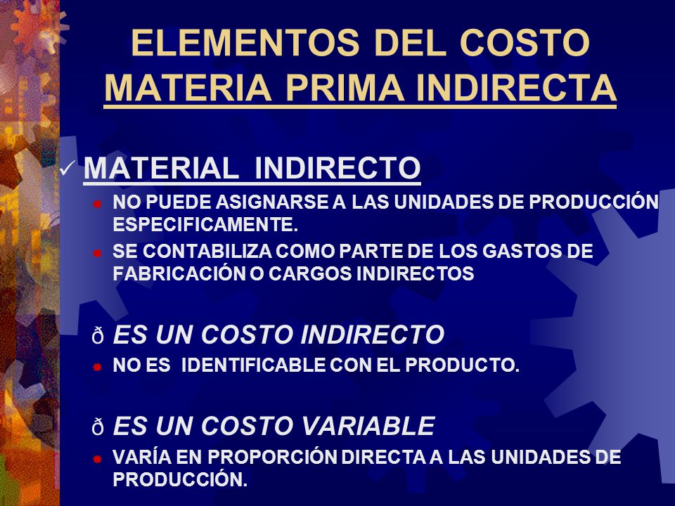 ELEMENTOS DEL COSTO MATERIA PRIMA INDIRECTA