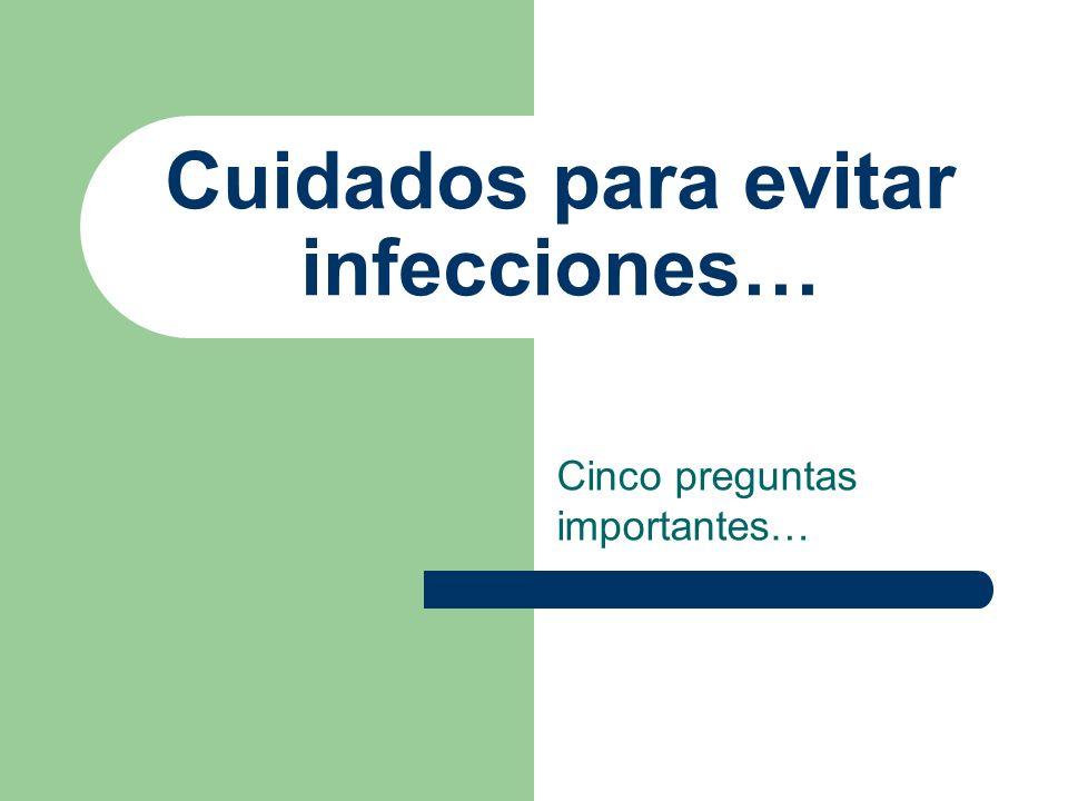 Cuidados para evitar infecciones…