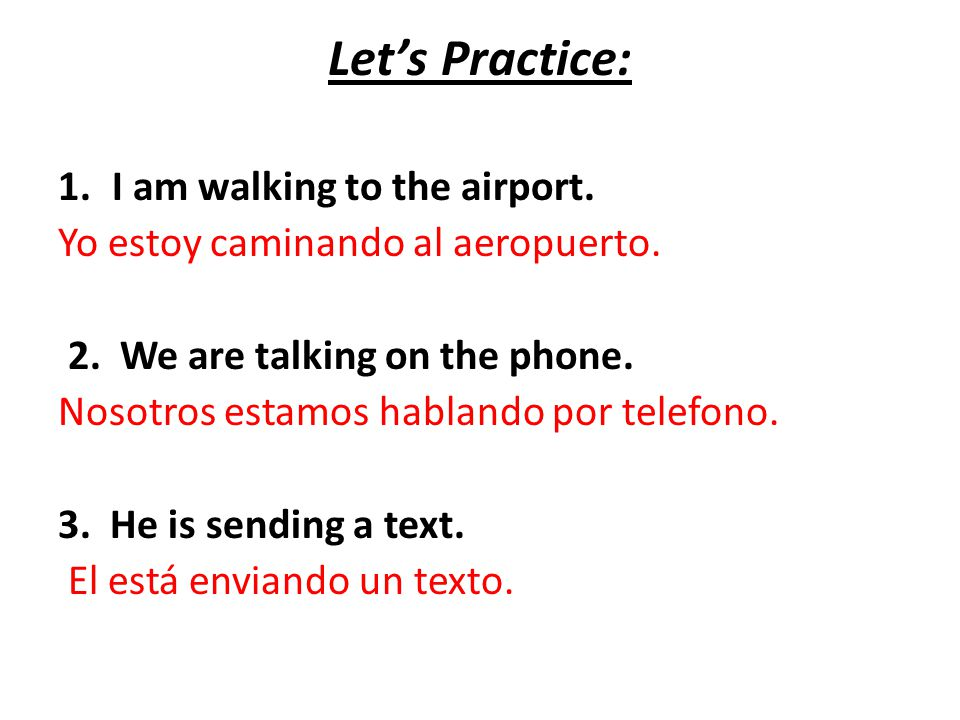 Let's Practice: I am walking to the airport.