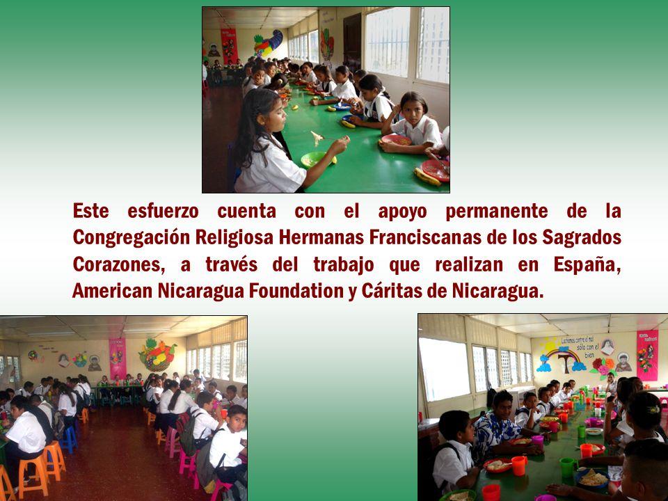 Este esfuerzo cuenta con el apoyo permanente de la Congregación Religiosa Hermanas Franciscanas de los Sagrados Corazones, a través del trabajo que realizan en España, American Nicaragua Foundation y Cáritas de Nicaragua.