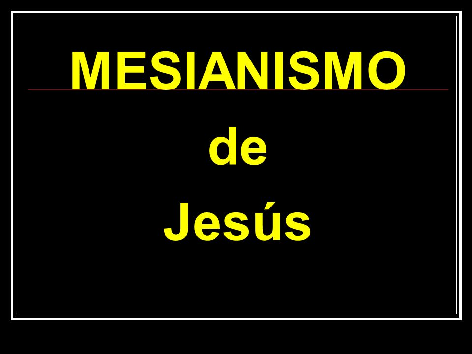 MESIANISMO de Jesús