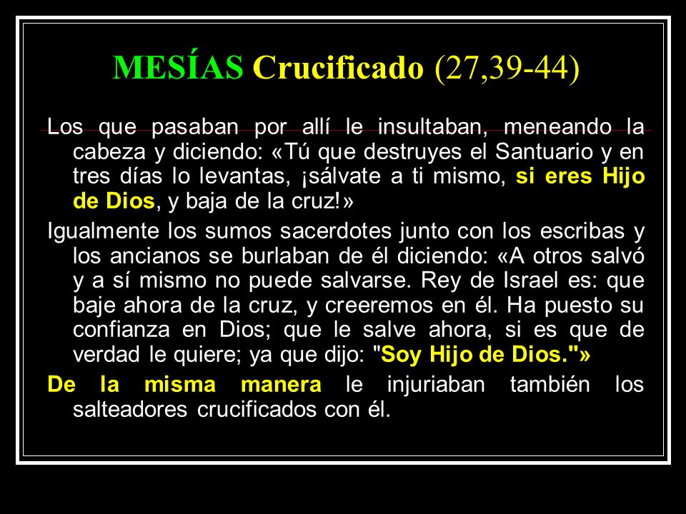 MESÍAS Crucificado (27,39-44)