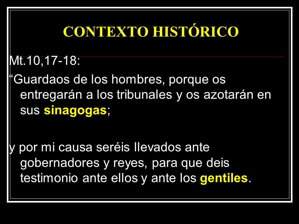 CONTEXTO HISTÓRICO Mt.10,17-18: