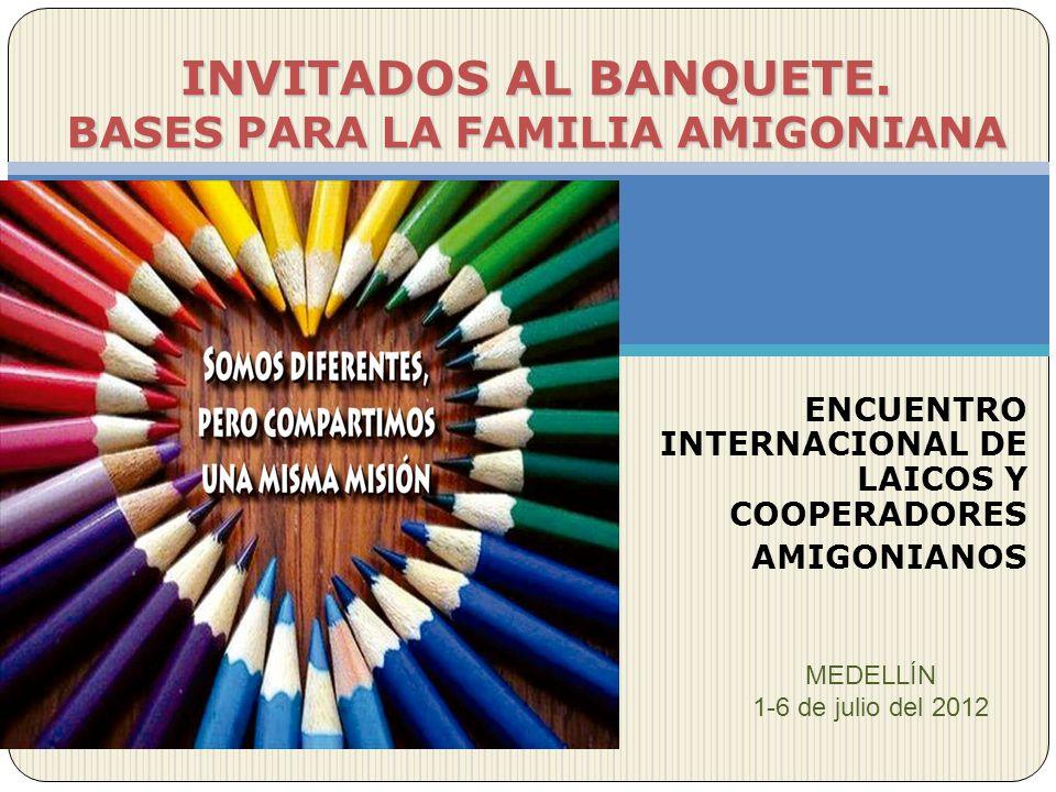 INVITADOS AL BANQUETE. BASES PARA LA FAMILIA AMIGONIANA