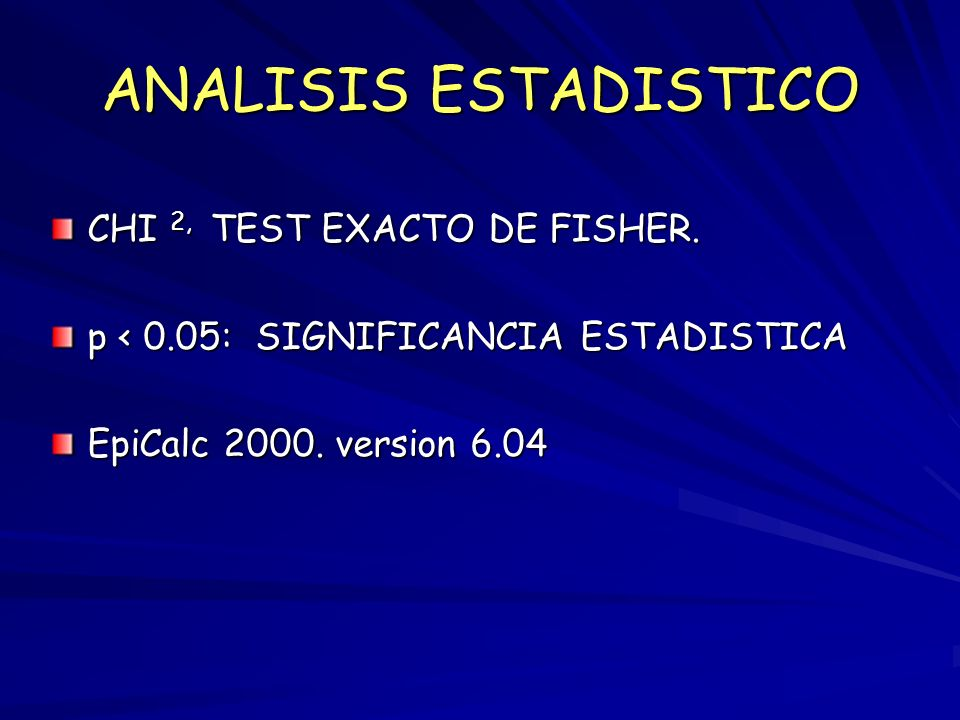 ANALISIS ESTADISTICO CHI 2, TEST EXACTO DE FISHER.