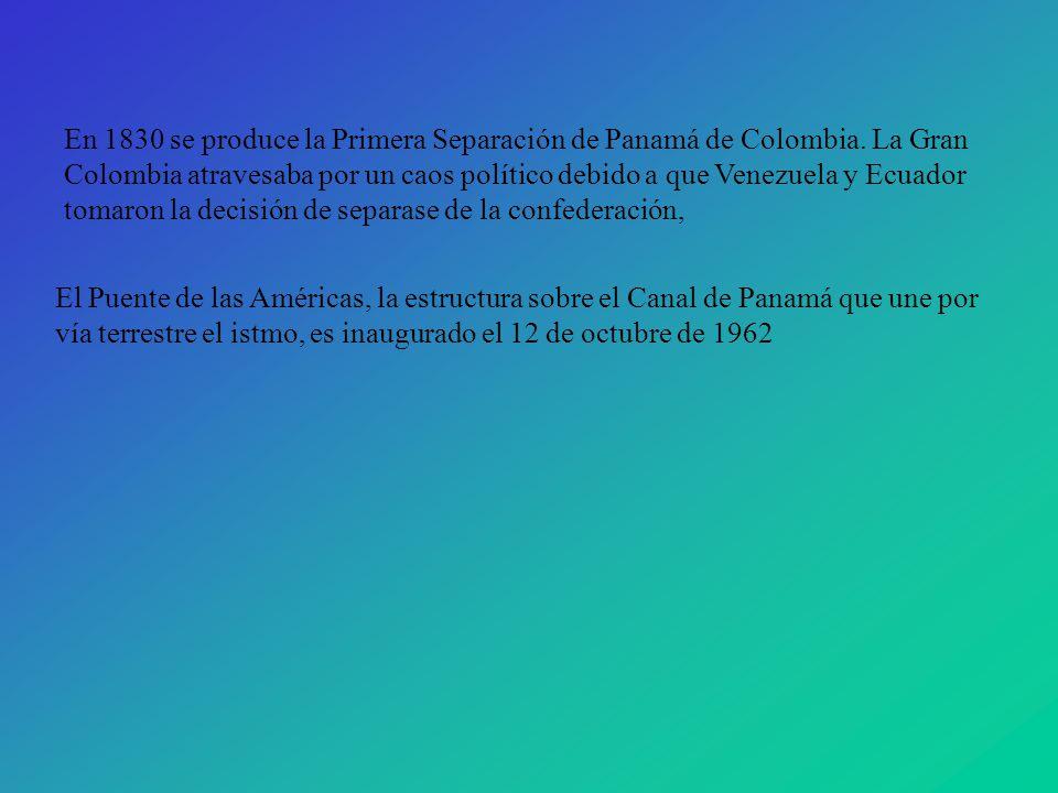 En 1830 se produce la Primera Separación de Panamá de Colombia